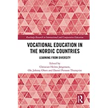 Vocational Education in the Nordic Countries: Learning from Diversity (Routledge Research in International and Comparative Education) (English Edition)