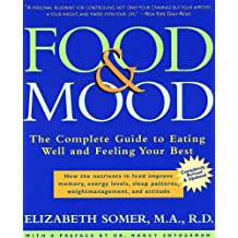 Food and Mood: Second Edition: The Complete Guide To Eating Well and Feeling Your Best (English Edition)