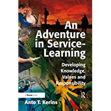 An Adventure in Service-Learning: Developing Knowledge, Values and Responsibility (English Edition)
