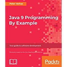 Java 9 Programming By Example: Your guide to software development (English Edition)