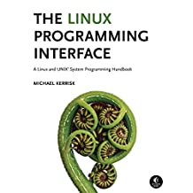 The Linux Programming Interface: A Linux and UNIX System Programming Handbook (English Edition)
