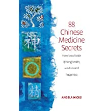 88 Chinese Medicine Secrets: How the wisdom of China can help you to stay healthy and live longer (English Edition)