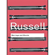 Marriage and Morals (Routledge Classics) (English Edition)