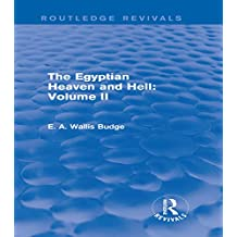 The Egyptian Heaven and Hell: Volume II (Routledge Revivals) (English Edition)
