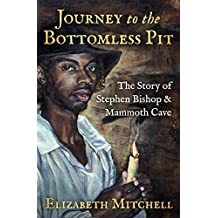 Journey to the Bottomless Pit: The Story of Stephen Bishop & Mammoth Cave (English Edition)