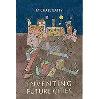 Inventing Future Cities