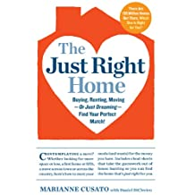 The Just Right Home: Buying, Renting, Moving--or Just Dreaming--Find Your Perfect Match! (English Edition)