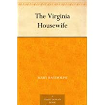 The Virginia Housewife (免费公版书) (English Edition)