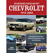 Standard Catalog of Chevrolet, 1912-2003: 90 Years of History, Photos, Technical Data and Pricing (English Edition)