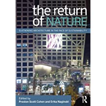 The Return of Nature: Sustaining Architecture in the Face of Sustainability (English Edition)