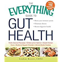 The Everything Guide to Gut Health: Boost Your Immune System, Eliminate Disease, and Restore Digestive Health (Everything®) (English Edition)