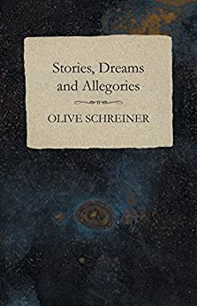 """Stories, Dreams and Allegories (English Edition)"",作者:[Schreiner, Olive]"