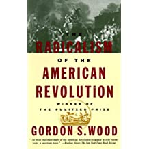 The Radicalism of the American Revolution (English Edition)