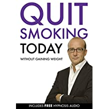 Quit Smoking Today Without Gaining Weight (Book & CD) (English Edition)