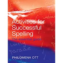 Activities for Successful Spelling: The Essential Guide (English Edition)