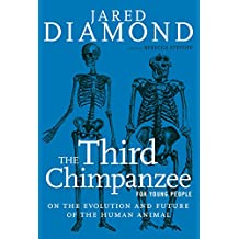 The Third Chimpanzee for Young People: On the Evolution and Future of the Human Animal (For Young People Series) (English Edition)
