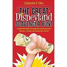 The Great Disneyland Scavenger Hunt: A Detailed Path Through the Disneyland & Disney's California Adventure Parks (English Edition)
