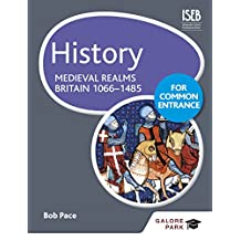 History for Common Entrance: Medieval Realms Britain 1066-1485 (English Edition)