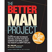The Better Man Project: 2,476 tips and techniques that will flatten your belly, sharpen your mind, and keep you healthy and happy for life! (English Edition)