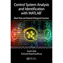 Control System Analysis and Identification with MATLAB®: Block Pulse and Related Orthogonal Functions (English Edition)