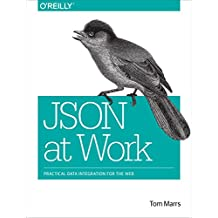 JSON at Work: Practical Data Integration for the Web (English Edition)