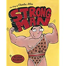 Strong Man: The Story of Charles Atlas (English Edition)
