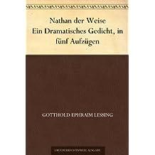 Nathan der Weise Ein Dramatisches Gedicht, in funf Aufzugen (免费公版书 3) (German Edition)