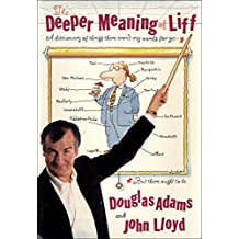 The Deeper Meaning of Liff: A Dictionary of Things There Aren't Any Words for Yet--But There Ought to Be (English Edition)