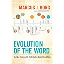 Evolution of the Word: The New Testament in the Order the Books Were Written (English Edition)