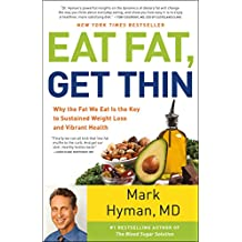 Eat Fat, Get Thin: Why the Fat We Eat Is the Key to Sustained Weight Loss and Vibrant Health (English Edition)