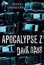 Dark Days (Apocalypse Z Book 2) (English Edition)