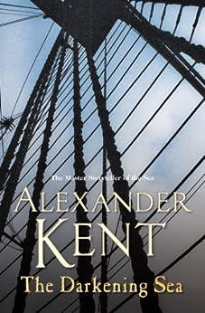 """The Darkening Sea (Richard Bolitho 16 Book 22) (English Edition)"",作者:[Kent, Alexander]"