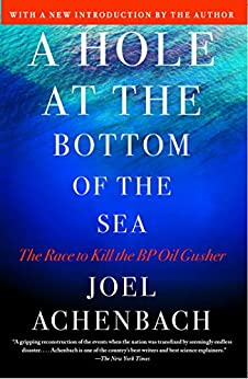 """""""A Hole at the Bottom of the Sea: The Race to Kill the BP Oil Gusher (English Edition)"""",作者:[Achenbach, Joel]"""