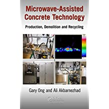 Microwave-Assisted Concrete Technology: Production, Demolition and Recycling (English Edition)