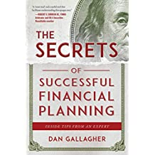 The Secrets of Successful Financial Planning: Inside Tips from an Expert (English Edition)