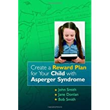 Create a Reward Plan for your Child with Asperger Syndrome (English Edition)