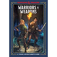 Warriors & Weapons (Dungeons & Dragons): A Young Adventurer's Guide (Dungeons & Dragons Young Adventurer's Guides) (English Edition)