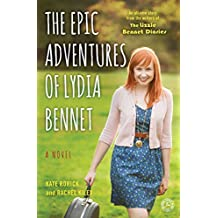 The Epic Adventures of Lydia Bennet: A Novel (Lizzie Bennet Diaries) (English Edition)