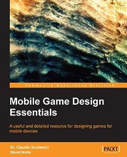 """Mobile Game Design Essentials (English Edition)"",作者:[Dr. Claudio Scolastici, David Nolte]"