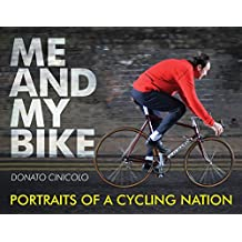 Me and My Bike: Portraits of a Cycling Nation (English Edition)
