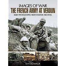 French Army at Verdun (Images of War) (English Edition)