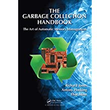 The Garbage Collection Handbook: The Art of Automatic Memory Management (Chapman & Hall/CRC Applied Algorithms and Data Structures series) (English Edition)