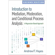 Introduction to Mediation, Moderation, and Conditional Process Analysis, Second Edition: A Regression-Based Approach (Methodology in the Social Sciences) (English Edition)