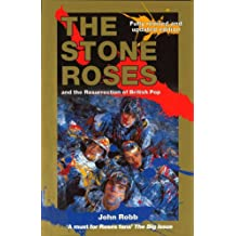 The Stone Roses And The Resurrection Of British Pop (English Edition)