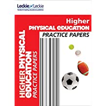 Practice Papers for SQA Exam Revision – Higher Physical Education Practice Papers: Prelim Papers for SQA Exam Revision (English Edition)