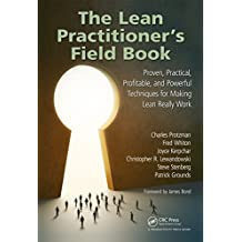 The Lean Practitioner's Field Book: Proven, Practical, Profitable and Powerful Techniques for Making Lean Really Work (English Edition)