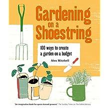 Gardening on a Shoestring: 100 Creative Ideas (English Edition)