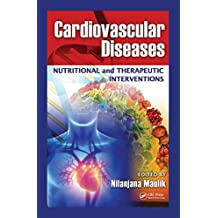 Cardiovascular Diseases: Nutritional and Therapeutic Interventions (English Edition)