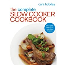 The Complete Slow Cooker Cookbook: Over 200 Delicious Easy Recipes (English Edition)