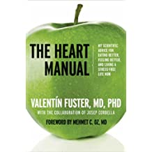 The Heart Manual: My Scientific Advice for Eating Better, Feeling Better, and Living a Stress-Free Life Now (English Edition)